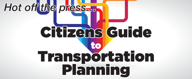 Click here to view the HRTPO's Citizens Guide to Transportation Planning...
