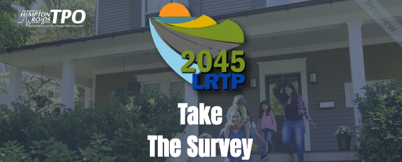 We Want To Hear From You: 2045 Long-Range Transportation Plan Survey